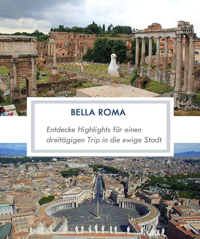 La bella Roma - Entdecke die ewige Stadt in drei Tagen
